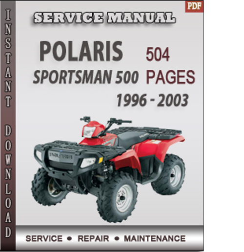 polaris sportsman 500 1996 2003 factory service repair. Black Bedroom Furniture Sets. Home Design Ideas