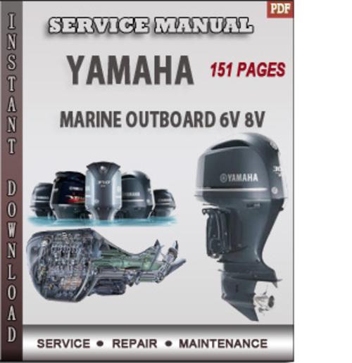 Yamaha marine outboard 6v 8v factory service repair manual for Yamaha outboard financing