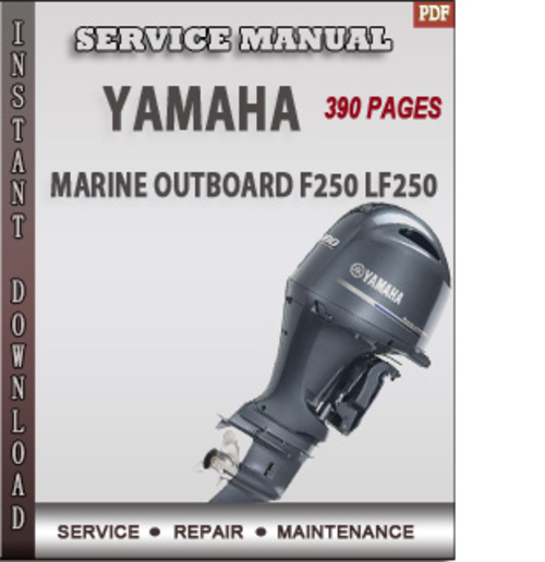 Yamaha marine outboard f250 lf250 factory service repair for Yamaha outboard service