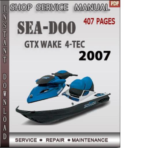 seadoo gtx wake 2007 4 tec shop service repair manual downlo down rh tradebit com 2007 Sea-Doo GTI 4 Tech 2007 seadoo gtx owners manual