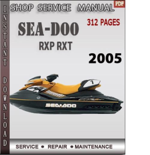 seadoo rxp rxt 2005 shop service repair manual download download rh tradebit com Sea-Doo RXP Top Speed 2004 Sea-Doo RXP Manual