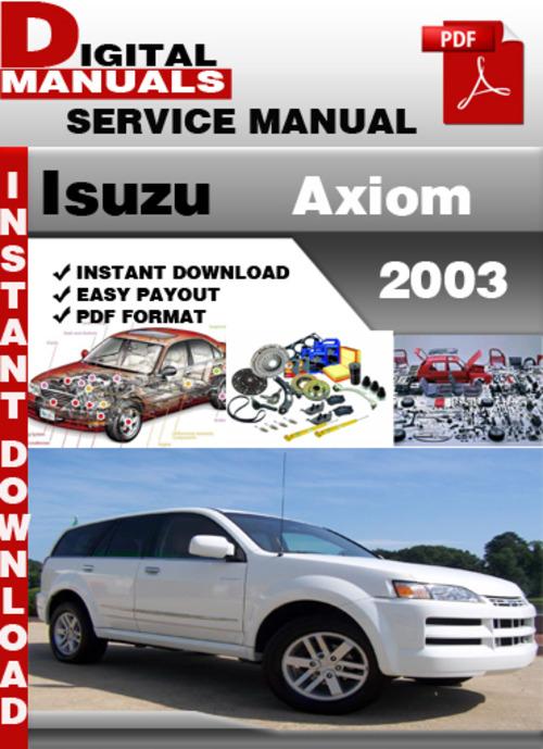 Pay for Isuzu Axiom 2003 Factory Service Repair Manual