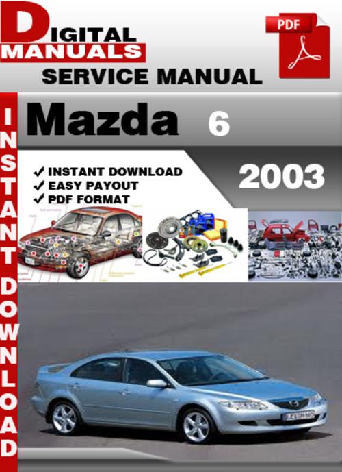 mazda 6 2003 factory service repair manual download manuals rh tradebit com 2003 mazda 6 factory service manual 2004 mazda 6 service manual free