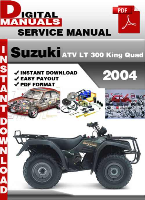 Pay for Suzuki ATV LT 300 King Quad 2004 Factory Service Repair Manu