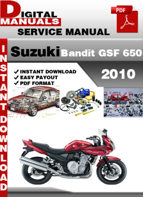Pay for Suzuki Bandit GSF 650 2010 Factory Service Repair Manual Pdf