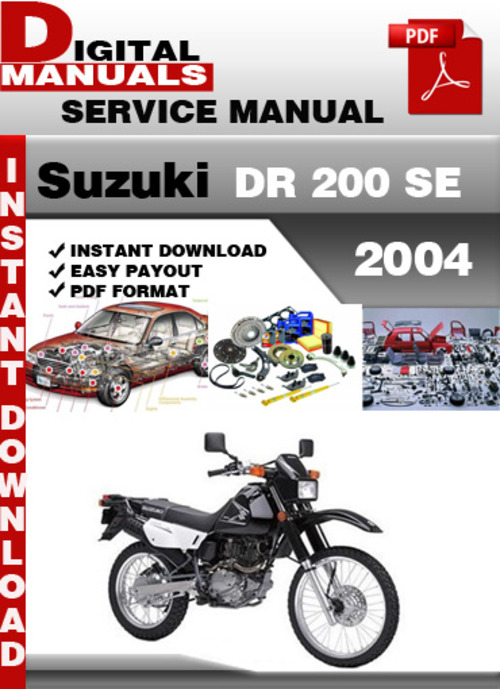 suzuki dr 200 se 2004 factory service repair manual pdf download rh tradebit com Suzuki Repair Manuals 1988 GN250 Suzuki GS850