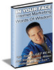 Thumbnail In Your Face Internet Marketing
