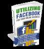 Thumbnail Utilizing Facebook For Your Online Business