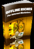 Thumbnail Offline Riches For Internet Marketers