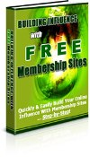 Thumbnail Building Influence With Free Membership Sites - Private Label Rights