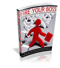 Pay for Fire Your Boss And Join The Internet Marketing Revolution!