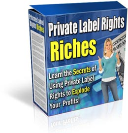 Pay for Private Label Rights Riches
