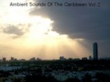 Thumbnail Ambient Sounds Of The Caribbean - Vol. 2, Track 1