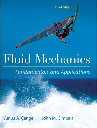 Thumbnail Fluid Mechanics Fundamentals and Applications 3rd Edition (Yunus A. Cengel, John M. Cimbala) Textbook + Solutions Manual