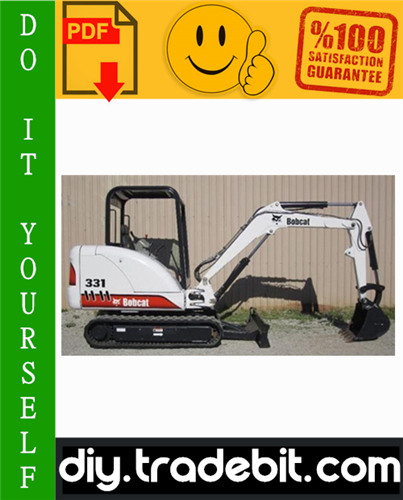 Thumbnail Bobcat X331 Excavator Service Repair Manual Download (S/N: 511920001 & Above)