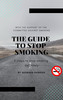 Thumbnail The guide to stop smoking : 5 steps to stop smoking