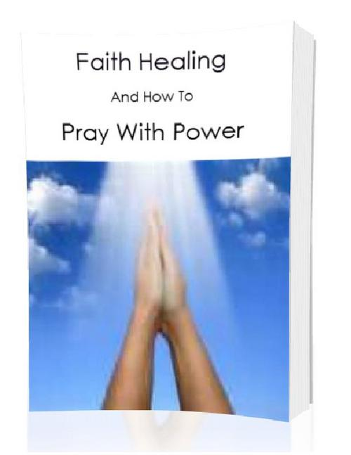 Pay for Faith Healing And How To Pray With Power