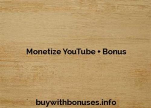 Pay for Monetize YouTube + Bonus