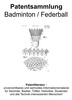 Thumbnail Badminton / Federball - klassisch & modern - Patentsammlung