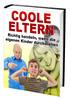 Thumbnail Coole Eltern - Richtig handeln, wenn die Kinder durchdrehen