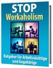 Thumbnail STOP Workaholism Ratgeber für Arbeitssüchtige und Angehörige