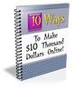 Thumbnail Ten Ways To Make $10 000 Online - Webmaster Package