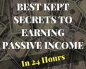 Thumbnail Best Kept Secrets To Earning Passive Income In 24 Hours