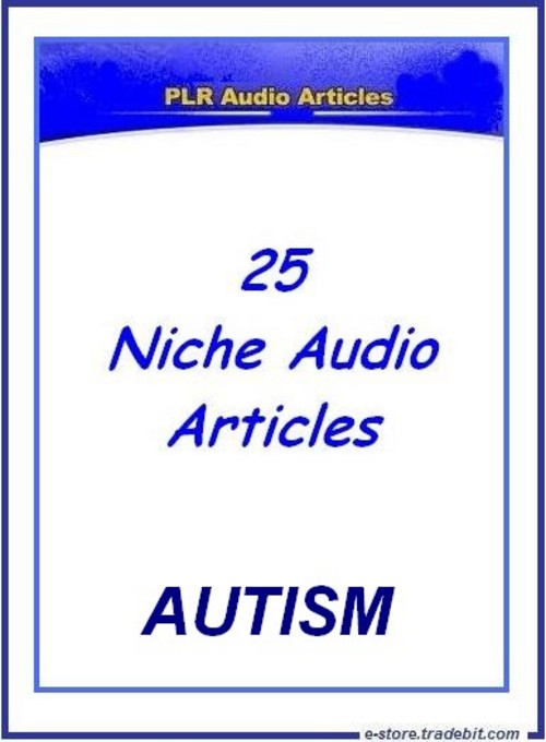 Pay for 25 Niche Audio Articles - Topic : Autism