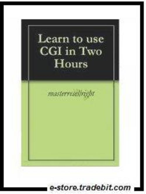 Pay for CGI Scripts - Learn to use CGI in Two Hours