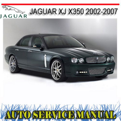 Pay for JAGUAR XJ X350 2002-2007 WORKSHOP SERVICE REPAIR MANUAL