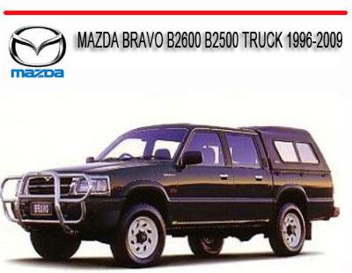 Mazda Bravo B2600 B2500 1996-2009 Repair Service Manual