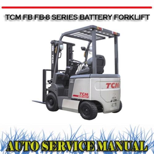 tcm fb fb 8 series battery forklift workshop service manual downl rh tradebit com TCM Forklift Engine Datsun TCM Fork Lift Parts Catalog