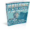 Thumbnail Building A Blog Empire For Profit - PRIVATE LABEL RIGHTS