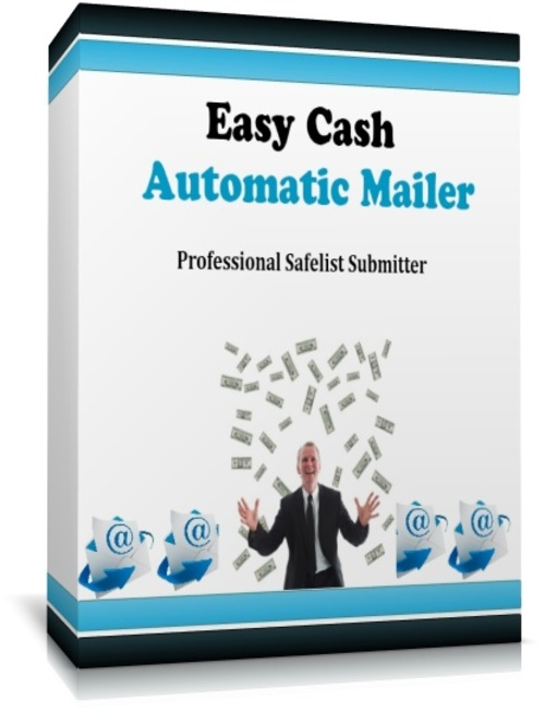 Pay for Easy Cash Automatic Mailer: Professional Safelist Submitter