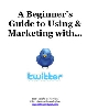 Thumbnail A Beginners Guide to Using & Marketing with Twitter