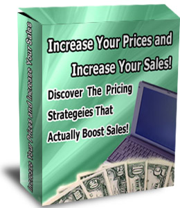 Pay for Increase Your Prices and Increase Your Sales!