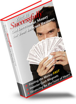 Pay for How To Successfully Get All The Investment Money For Your Internet Marketing Business