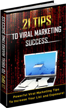Pay for 21 Tips To Viral Marketing Success!