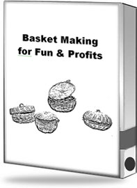 Pay for Basket Making for Fun & Profits