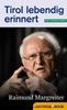 Thumbnail Tirol lebendig erinnert: Raimund Margreiter