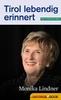 Thumbnail Tirol lebendig erinnert: Monika Lindner