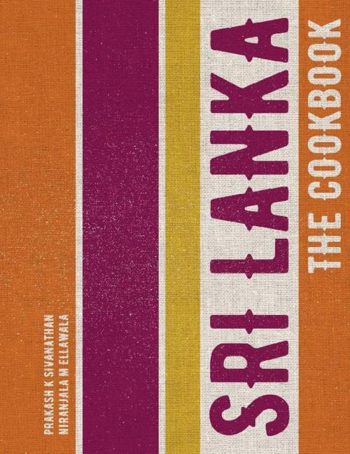 Pay for Sri Lanka: The Cookbook - Prakash K Sivanathan