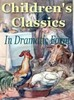 Thumbnail Childrens Classics in Dramatic Form