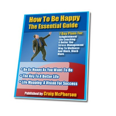 How To Be Happy The Essential Guide Key To A Better Life