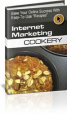 Pay for Internet Marketing Cookery - BAKE Your Online Success