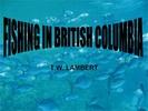 Thumbnail FISHING IN BRITISH COLUMBIA ebook by T.W. LAMBERT