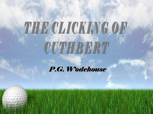 Pay for THE CLICKING OF CUTHBERT ebook by P. G. Wodehouse