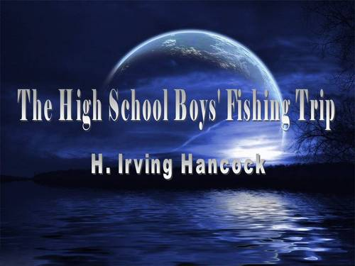 Pay for The High School Boys´ Fishing ebook by H. Irving Hancock.pdf