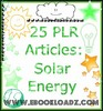 Thumbnail 25 Solar Power Energy PLR Articles Ebook With Resell Rights