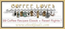 Thumbnail 89 Original Recipes for Coffee Lovers ebook + Resell Rights